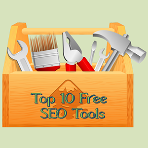 Serious About Page 1 Google Rankings? Then Get These Top 10 Free SEO Tools Now!